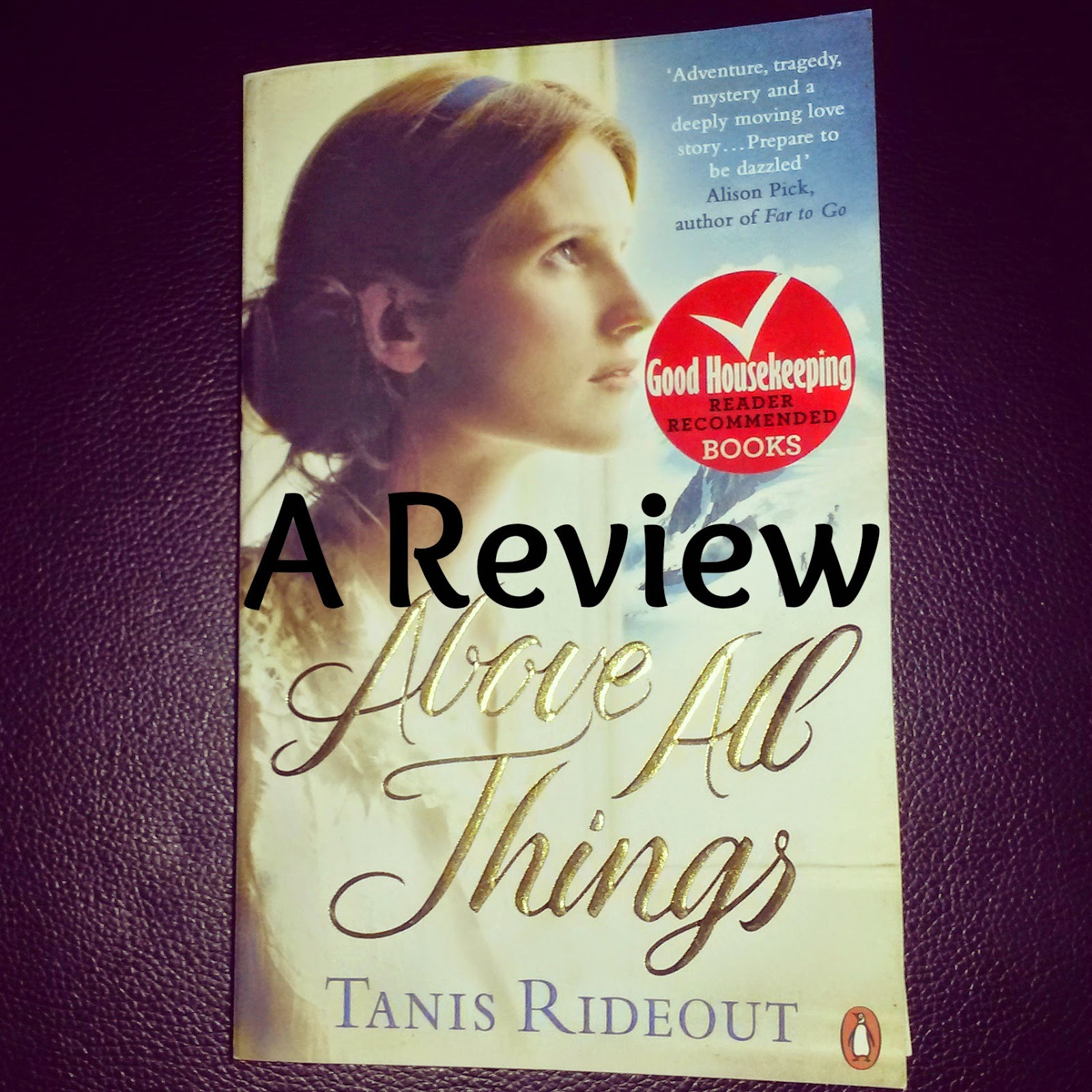Review: Above All Things by Tanis Rideout