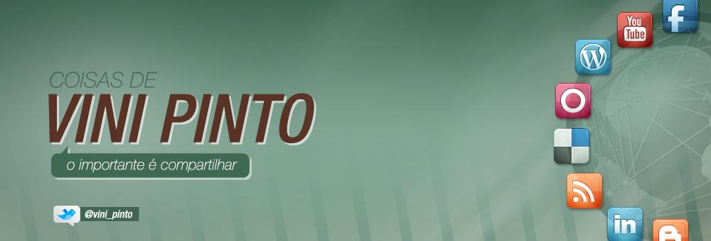 Coisas de Vini Pinto - Marketing digital, mídias sociais, redes sociais e universo digital