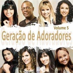 filmes Download   Geração de Adoradores   Vol. 5 (2011)