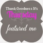 Featured on Thank Goodness its Thursday