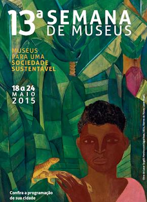 """13ª Semana Nacional de Museus - """"Museus para uma sociedade sustentável"""""""