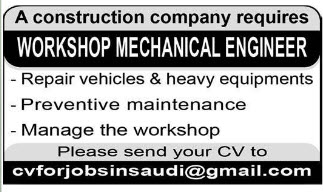 A CONTRUCTION COMPANY REQUIRES WORKSHOP MECHANICAL ENGINEER VISA NOT THERE JOB IN KSA 06.12.2016