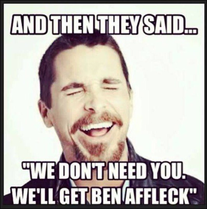 Ben Affleck as Batman Meme: Christian Bale