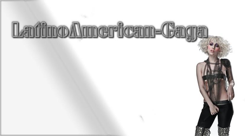 LatinoAmerican-Gaga