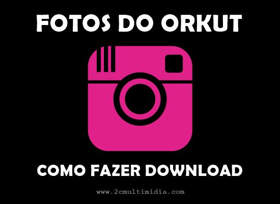 Saiba como fazer o download das fotos do Orkut