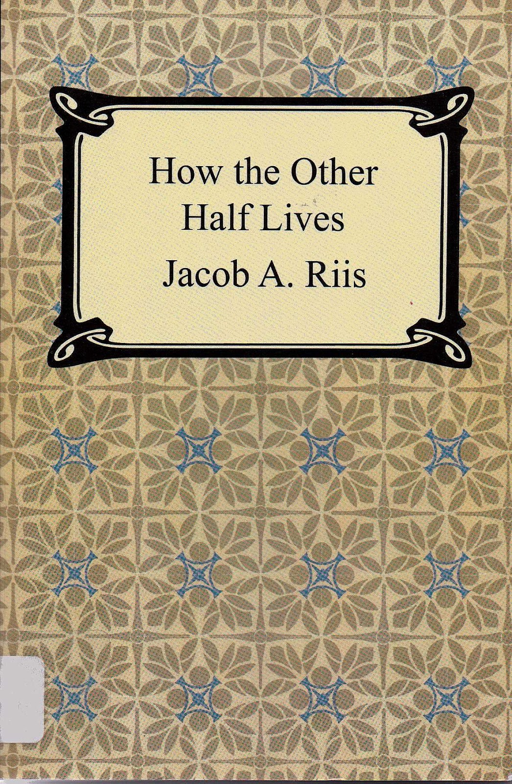 sympathy and poor judgement in jacob riis book how the other half lives He lives in santa cruz with his wife,  the second half of the book is about the origins of higher education in america,  jacob burckhardt saw what was coming.
