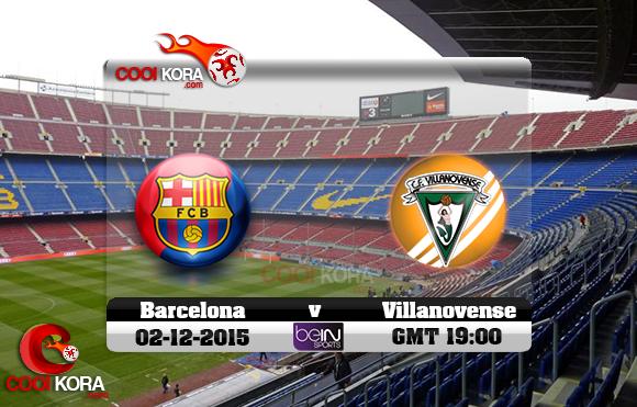 مشاهدة مباراة برشلونة وفيلانوفينسي اليوم 2/12/2015 علي بي أن سبورت HD3