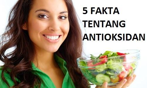 5 Fakta tentang Antioksidan Yang Harus Anda Ketahui