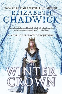 The Winter Crown: A Novel of Eleanor of Aquitaine by Elizabeth Chadwick