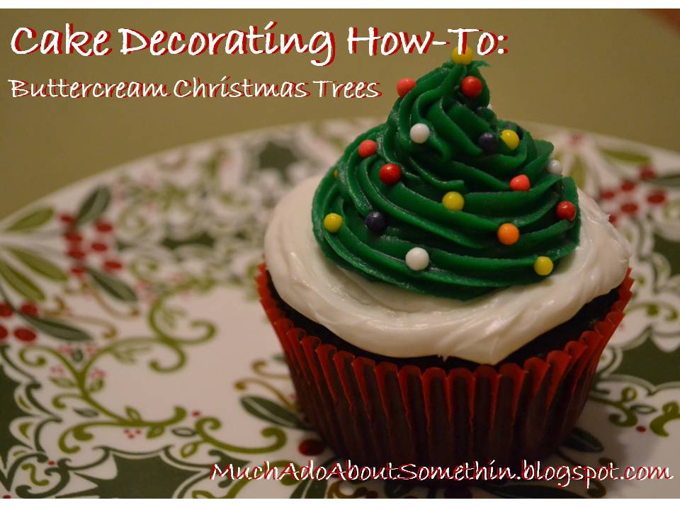 Christmas Cake Decorating With Buttercream : Much Ado About Somethin: Cake Decorating How-To ...
