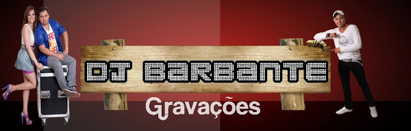 DJ BARBANTE GRAVAÇÕES
