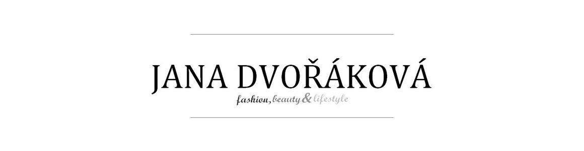 Jana Dvořáková - fashion & lifystyle