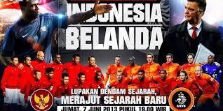 HEAD TO HEAD PERTANDINGAN TIMNAS INDONESIA VS TIMNAS BELANDA JUM'AT 7 JUNI 2013