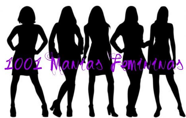 1001 Manias Femininas