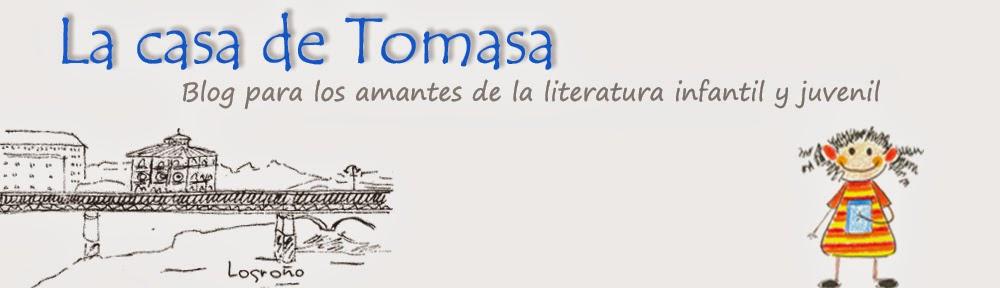 LA CASA DE TOMASA. Un blog de literatura infantil