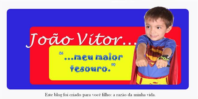 JOÃO VITOR MEU MAIOR TESOURO