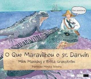 O Que Maravilhou o Sr. Darwin  * Mick Manning e Brita Granström
