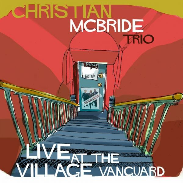 CHRISTIAN McBRIDE: LIVE AT THE VILLAGE VANGUARD