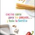 """Libro:""""Comida sana para los peques y toda la familia"""""""
