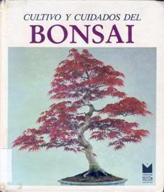 Cultivos y cuidados del bonsai