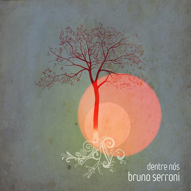Bruno Serroni, Dentre Nós