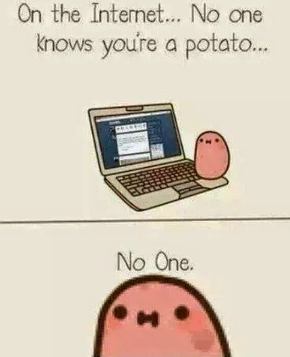 on the internet no one knows you are a potato