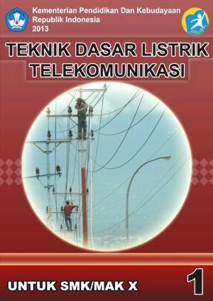 http://bse.mahoni.com/data/2013/kelas_10smk/Kelas_10_SMK_Teknik_Dasar_Listrik_Telekomunikasi_1.pdf