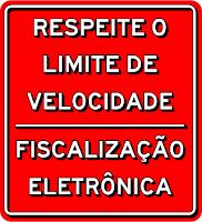 Respeite o limite de velocidade - Fiscalização eletrônica