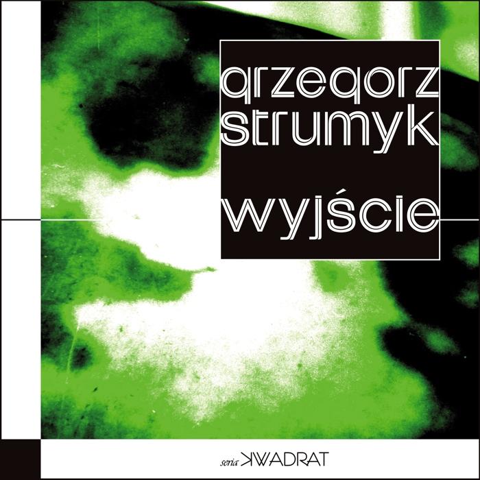 """Grzegorz Strumyk """"Wyjście"""""""