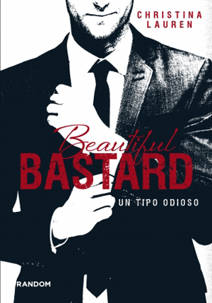 Beautiful Bastard. Un tipo odioso