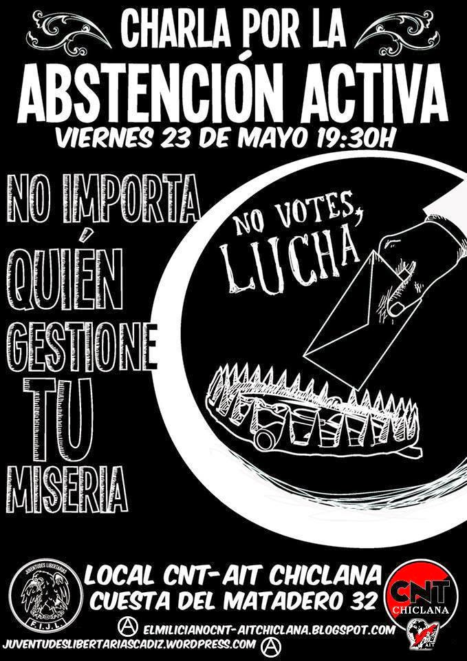 CNT AIT de Chiclana,charla por la abstención activa, CNT AIT de Chiclana,e militantes de la Federación Ibérica de Juventudes Libertarias, elecciones europeas,el voto, votar, no votar, votar en blanco,elleciones,ayuntamientos, colegios,chorizos,politicos, parasitos,no voy a votar, nuestros sueños no caben en sus urnas, campaña electoral,cappañas europeas, en directo,corrución,  los anarquistas,frases anarquistas,los anarquistas,anarquista,anarquismo, frases de anarquistas,anarquia,la anarquista,el anarquista,a anarquista,anarquismo, anarquista que es,anarquistas,el anarquismo,socialismo,el anarquismo,o anarquismo,greek anarchists,anarchist, anarchists cookbook,cookbook, the anarchists,anarchist,the anarchists,sons anarchy,sons of anarchy, sons,anarchy online,son of anarchy,sailing,sailing anarchy,anarchy in uk,   anarchy uk,anarchy song,anarchy reigns,anarchist,anarchism definition,what is anarchism, goldman anarchism,cookbook,anarchists cook book, anarchism,the anarchist cookbook,anarchist a,definition anarchist, teenage anarchist,against me anarchist,baby anarchist,im anarchist, baby im anarchist, die anarchisten,frau des anarchisten,kochbuch anarchisten, les anarchistes,leo ferre,anarchiste,les anarchistes ferre,les anarchistes ferre, paroles les anarchistes,léo ferré,ferré anarchistes,ferré les anarchistes,léo ferré,  anarchia,anarchici italiani,gli anarchici,canti anarchici,comunisti, comunisti anarchici,anarchici torino,canti anarchici,gli anarchici,communism socialism,communism,definition socialism, what is socialism,socialist,socialism and communism,CNT,