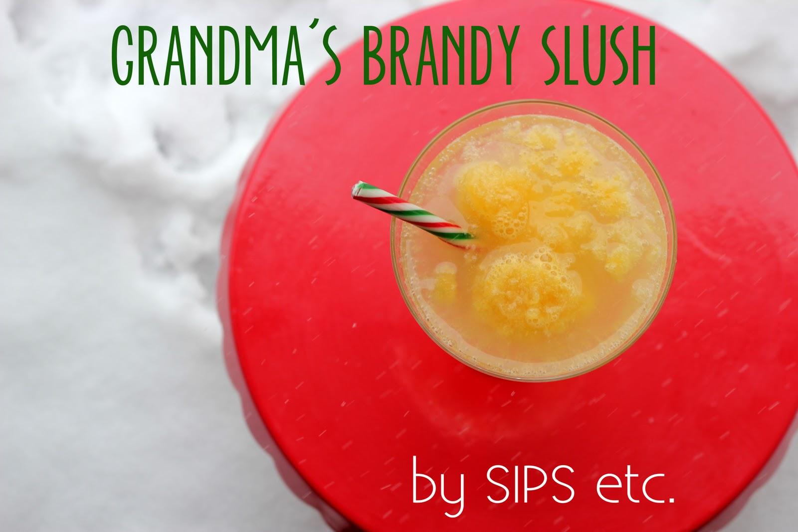 Sips Etc Best Christmas Drink Ever Grandma 39 S Brandy Slush