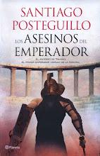 """""""Los asesinos del emperador"""", Santiago Posteguillo"""