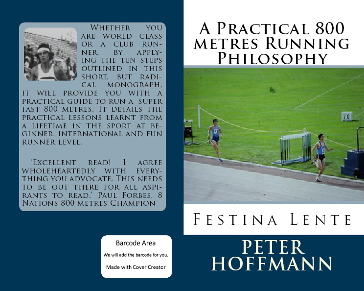 A Practical Philosophy Of 800 Metres Running: Festina Lente