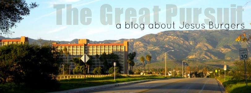 The Great Pursuit: A blog about Jesus Burgers