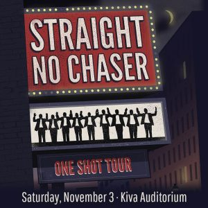 Kiva Auditorium - November 3, 2018 - Straight No Chaser
