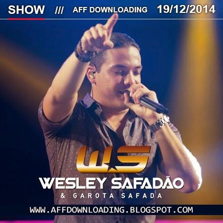 Wesley Safadão & Garota Safada – Arapiraca – AL – 19.12.2014