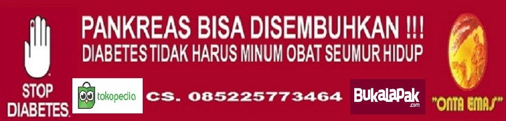 GROSIR OBAT DIABETES PANKREAS ONTA EMAS * 085225773464 *