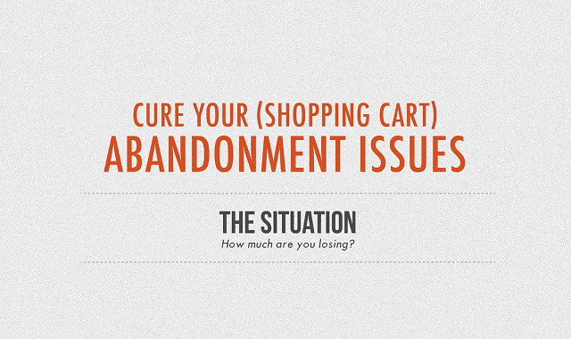 Cure your (Shopping Cart) Abandonment Issues