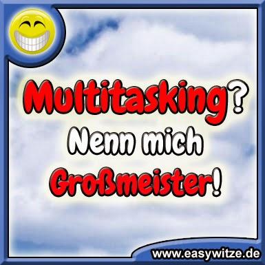 Multitasking - Nenn mich Großmeister!