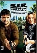 Assistir o Filme S.I.E. – Justiça Arbitrária Dublado