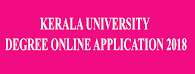 KERALA UNIVERSITY - DEGREE ONLINE REGISTRATION - 2018