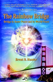 the rainbow bridge, brent n. hunter, inner peace, world peace, optimism, unity, harmony, peace