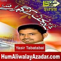 http://72jafry.blogspot.com/2014/05/yasir-tabatabai-manqabat-2014.html