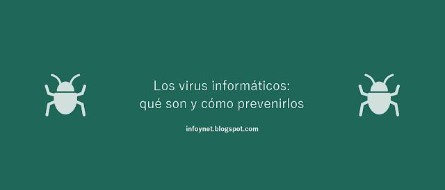 Los virus informáticos: qué son y cómo prevenirlos