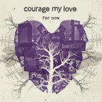 Courage My Love's new EP available now!