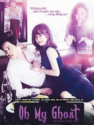 Ma Nữ Tình Yêu  - Oh My Ghost (2015)