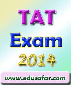 TAT Exam 2014 for Principal-Teacher-Shixan Sahayak