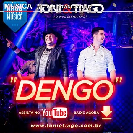 Baixar – Toni & Tiago – Dengo