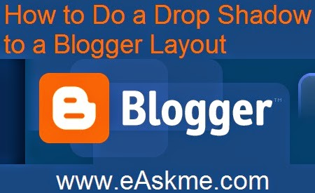 How to Do a Drop Shadow to a Blogger Layout : eAskme